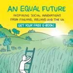 Get your free digital copy of our comic book highlighting social innovations from Finland, Ireland and the UK!